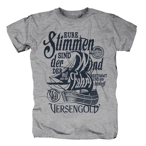 Eure Stimmen sind der Wind von Versengold - T-Shirt jetzt im Versengold Shop